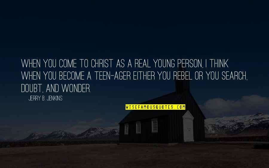 Jenkins Quotes By Jerry B. Jenkins: When you come to Christ as a real