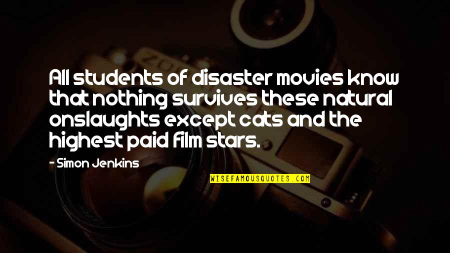 Jenkins Quotes By Simon Jenkins: All students of disaster movies know that nothing