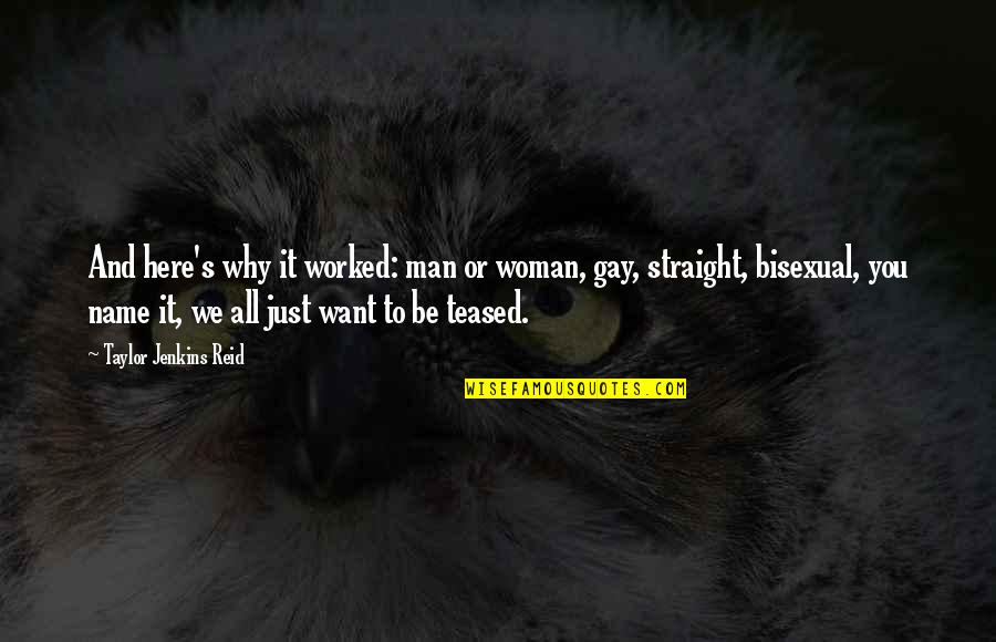 Jenkins Quotes By Taylor Jenkins Reid: And here's why it worked: man or woman,