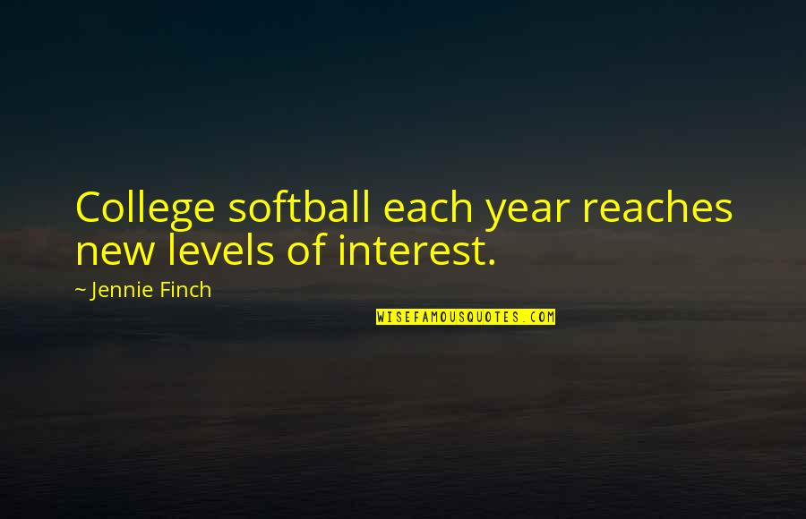 Jennie Finch Quotes By Jennie Finch: College softball each year reaches new levels of