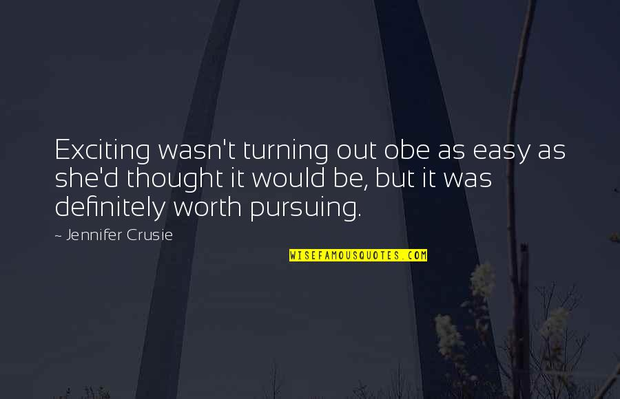 Jennifer Crusie Quotes By Jennifer Crusie: Exciting wasn't turning out obe as easy as