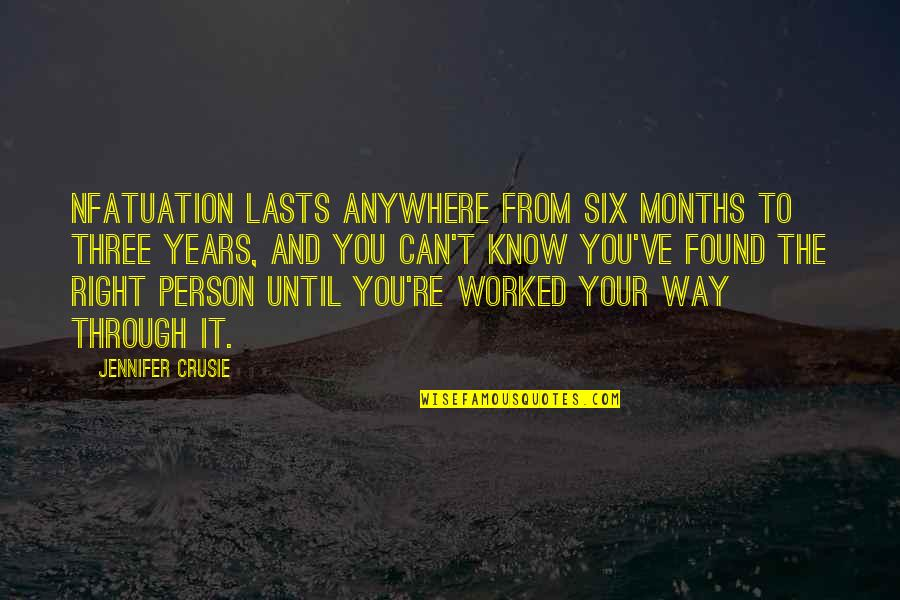 Jennifer Crusie Quotes By Jennifer Crusie: nfatuation lasts anywhere from six months to three