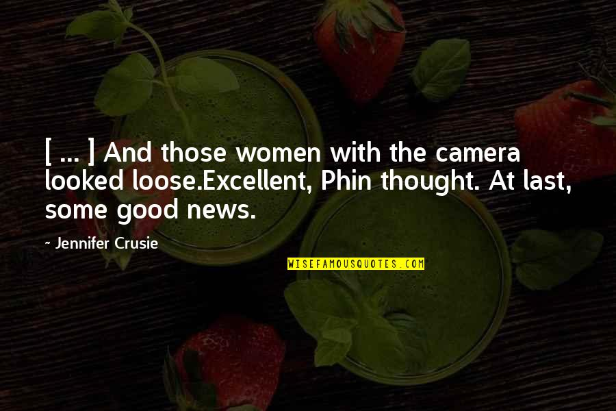Jennifer Crusie Quotes By Jennifer Crusie: [ ... ] And those women with the