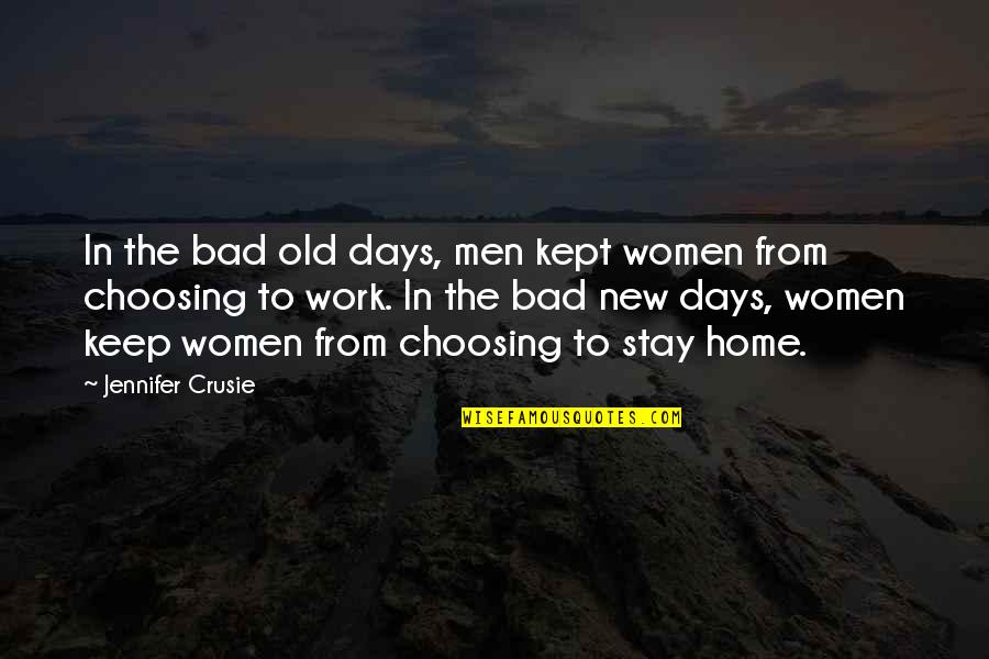 Jennifer Crusie Quotes By Jennifer Crusie: In the bad old days, men kept women