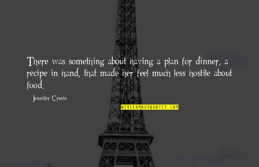 Jennifer Crusie Quotes By Jennifer Crusie: There was something about having a plan for
