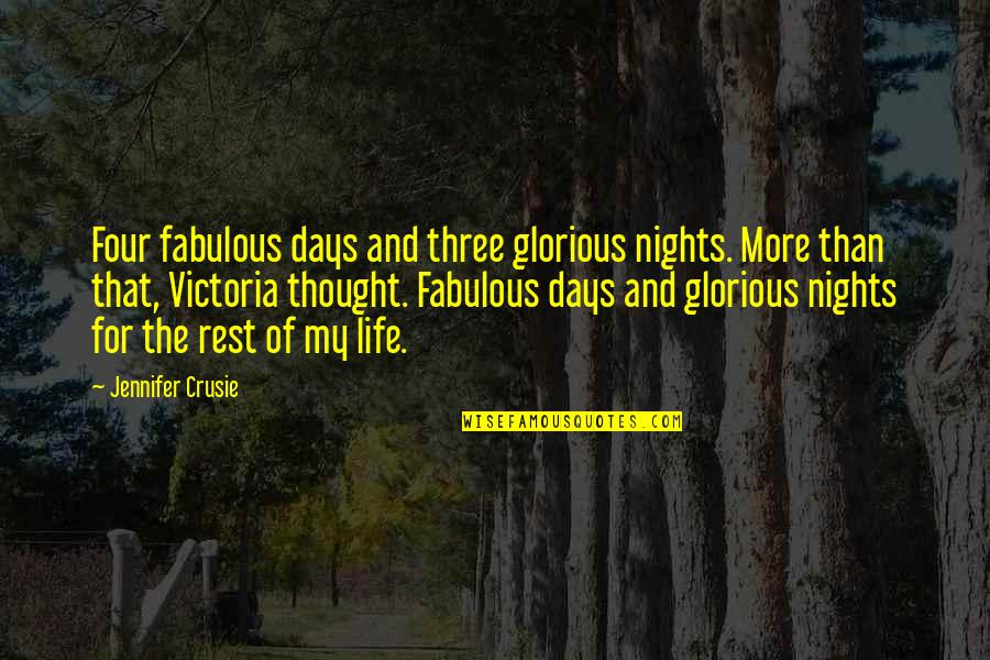 Jennifer Crusie Quotes By Jennifer Crusie: Four fabulous days and three glorious nights. More
