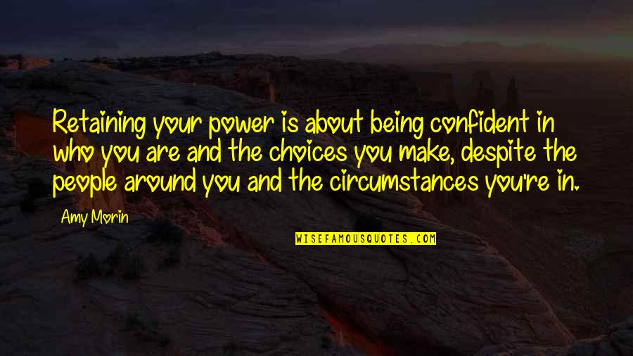 Jennifer Rostock Quotes By Amy Morin: Retaining your power is about being confident in