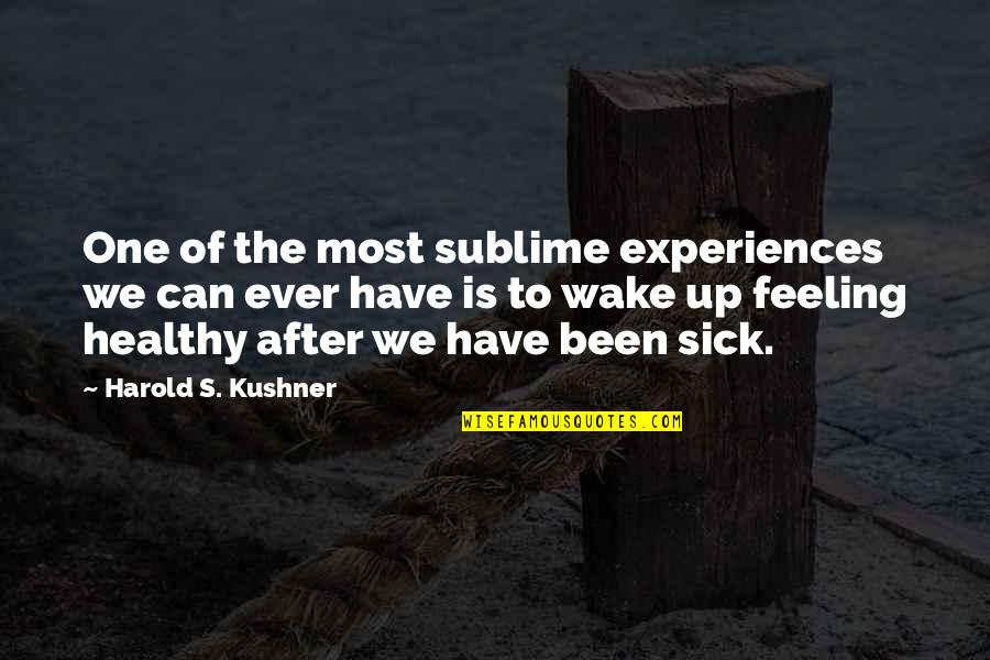 Jennifer Rostock Quotes By Harold S. Kushner: One of the most sublime experiences we can