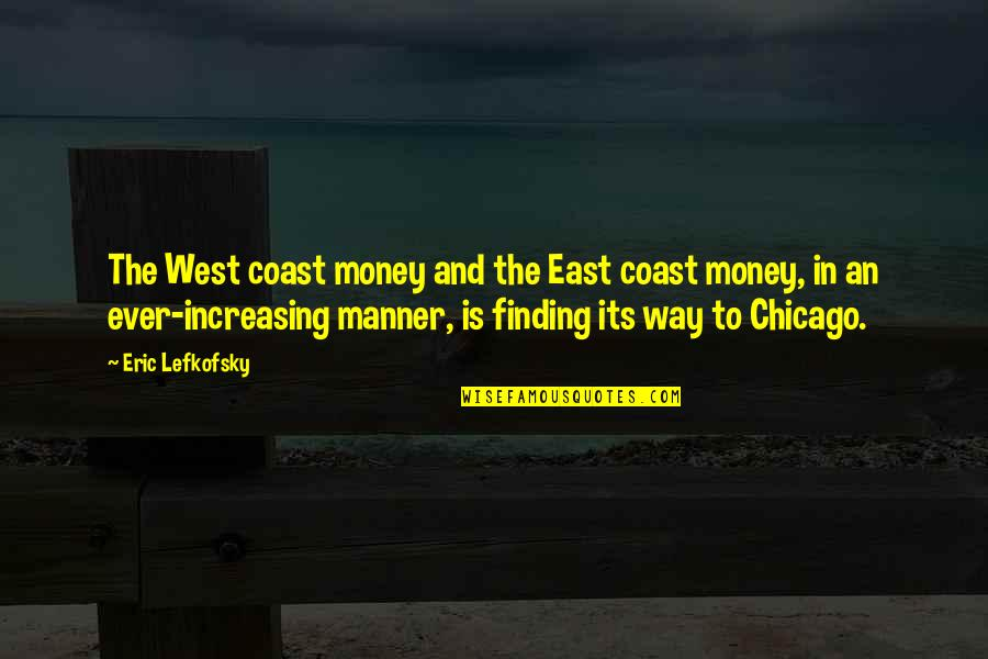 Jenny Thompson Swimmer Quotes By Eric Lefkofsky: The West coast money and the East coast