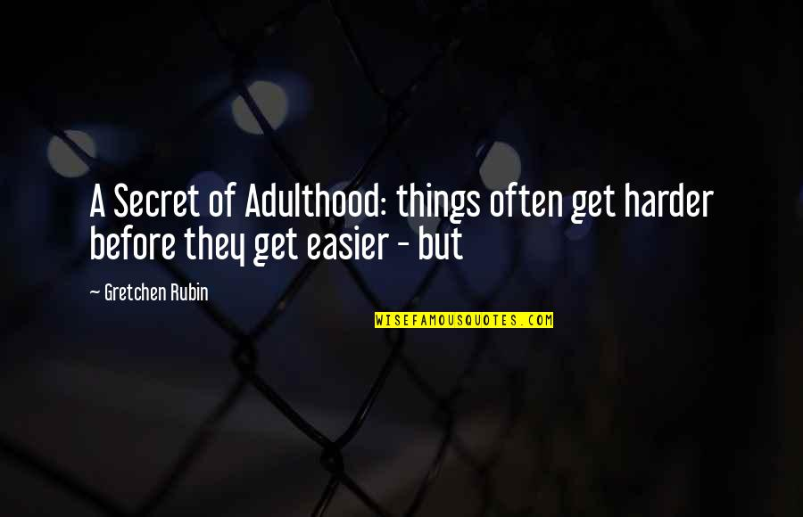 Jenny Thompson Swimmer Quotes By Gretchen Rubin: A Secret of Adulthood: things often get harder