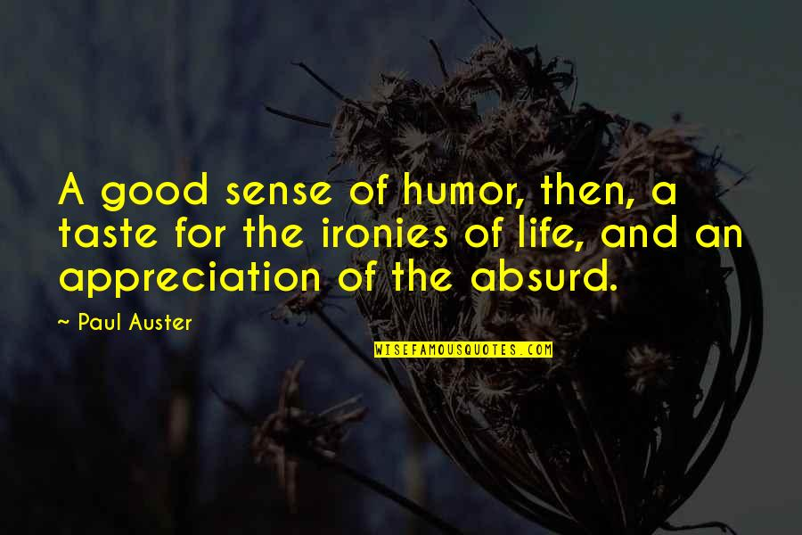 Jeopardising Quotes By Paul Auster: A good sense of humor, then, a taste