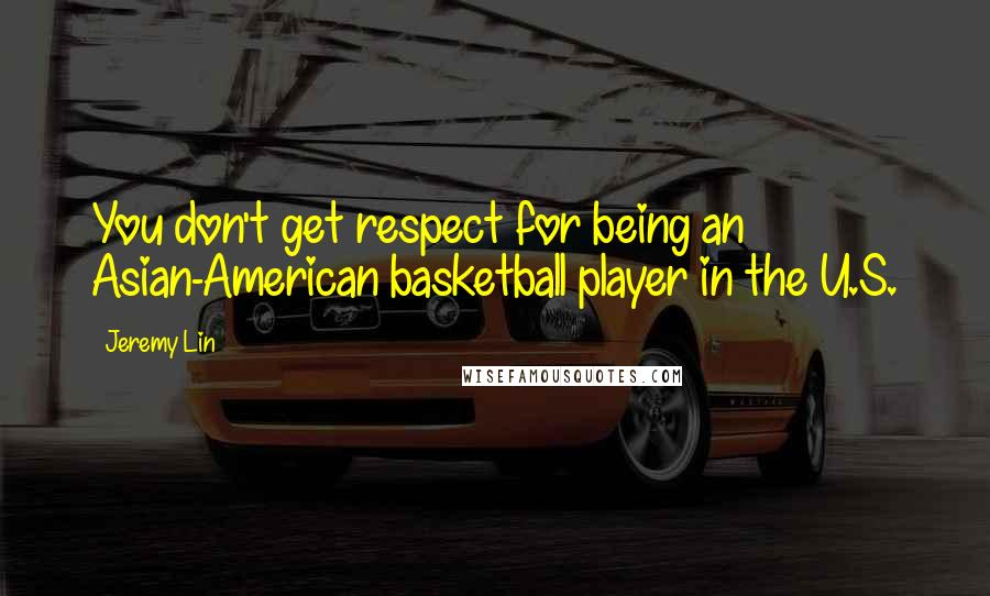 Jeremy Lin quotes: You don't get respect for being an Asian-American basketball player in the U.S.