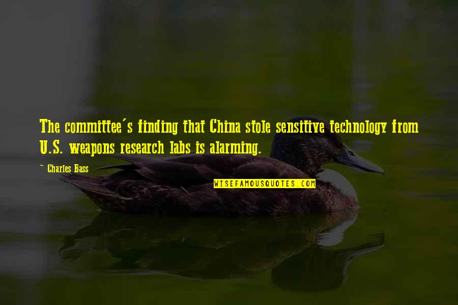 Jerks Pinterest Quotes By Charles Bass: The committee's finding that China stole sensitive technology