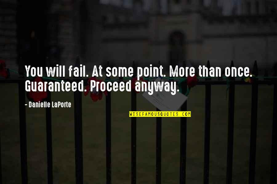 Jerks Pinterest Quotes By Danielle LaPorte: You will fail. At some point. More than