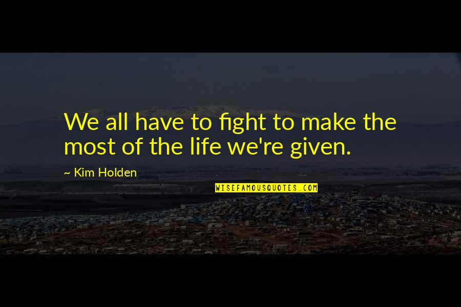 Jerks Pinterest Quotes By Kim Holden: We all have to fight to make the