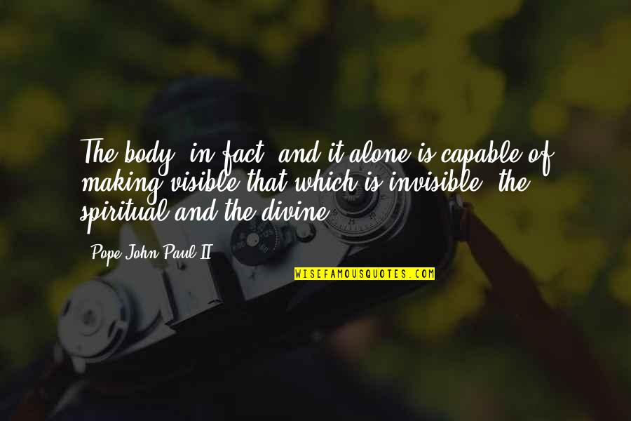 Jerry Dunn Quotes By Pope John Paul II: The body, in fact, and it alone is
