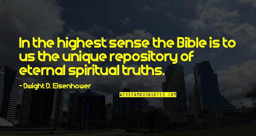 Jerry Litton Quotes By Dwight D. Eisenhower: In the highest sense the Bible is to