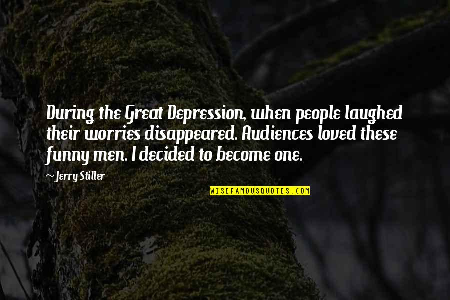 Jerry Stiller Quotes By Jerry Stiller: During the Great Depression, when people laughed their