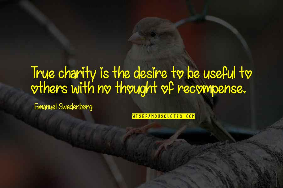 Jerry The King Quotes By Emanuel Swedenborg: True charity is the desire to be useful