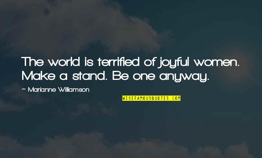 Jersey Shore Grenades Quotes By Marianne Williamson: The world is terrified of joyful women. Make