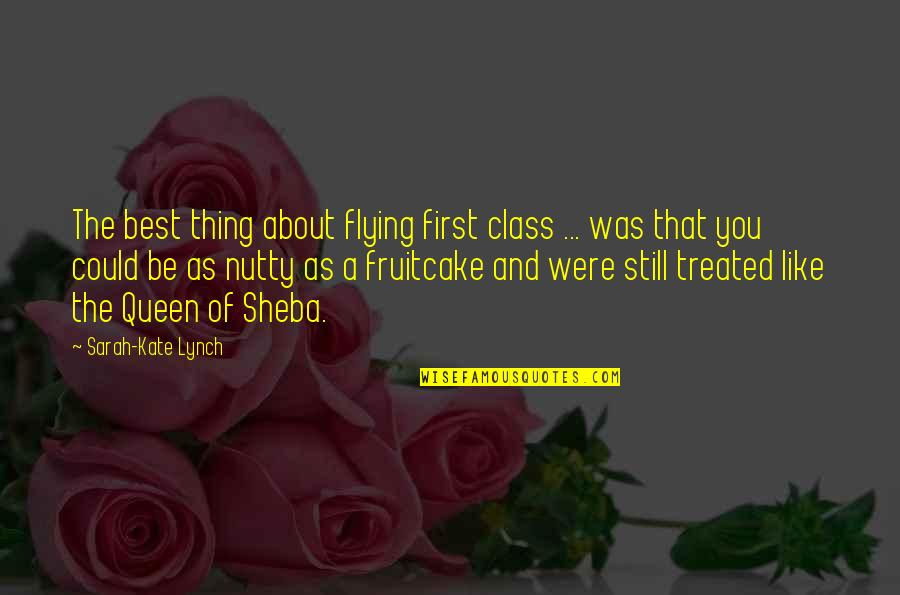 Jess And Cece Quotes By Sarah-Kate Lynch: The best thing about flying first class ...