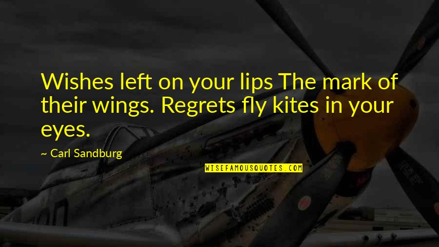Jessica Brown Findlay Quotes By Carl Sandburg: Wishes left on your lips The mark of