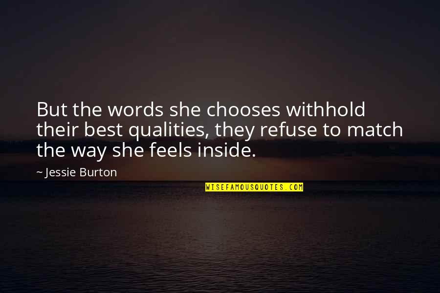Jessie's Quotes By Jessie Burton: But the words she chooses withhold their best