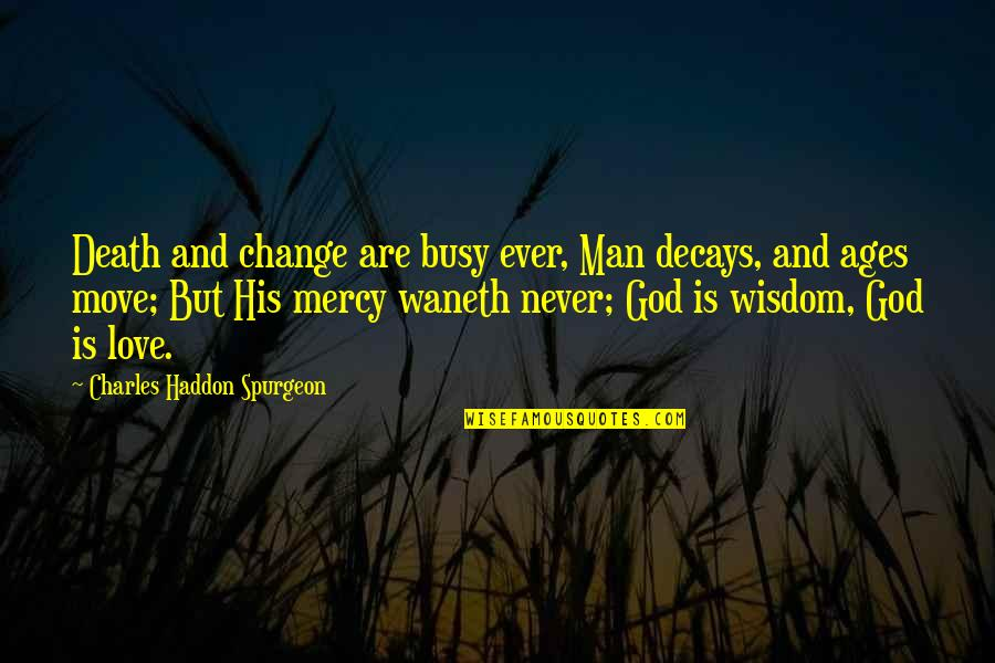 jesus and buddha quotes by charles haddon spurgeon death and change are busy ever