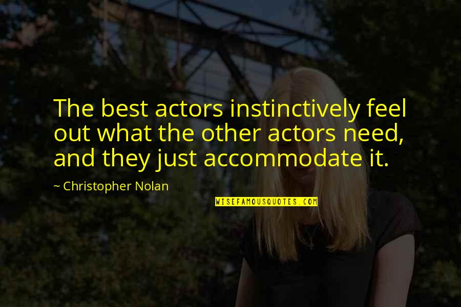 Jesus And Family Quotes By Christopher Nolan: The best actors instinctively feel out what the