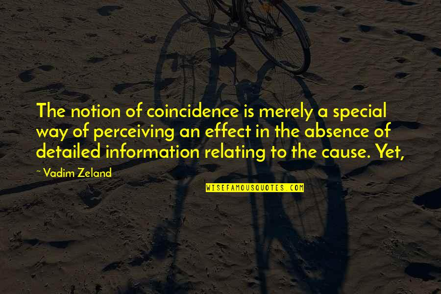 Jesus And Family Quotes By Vadim Zeland: The notion of coincidence is merely a special
