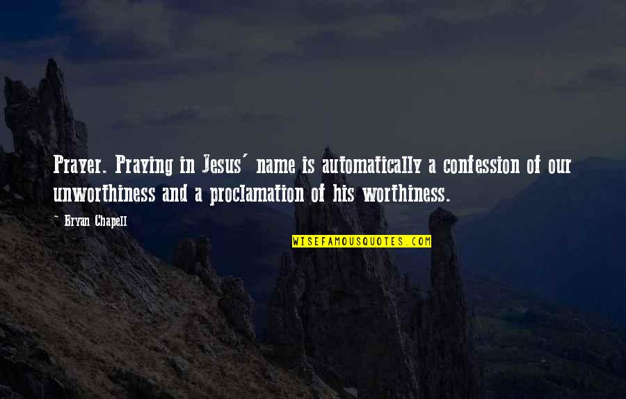 Jesus And Prayer Quotes By Bryan Chapell: Prayer. Praying in Jesus' name is automatically a