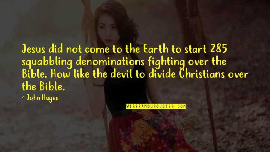 Jesus And The Devil Quotes By John Hagee: Jesus did not come to the Earth to