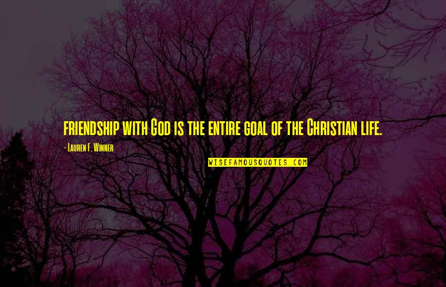 Jesus And The Devil Quotes By Lauren F. Winner: friendship with God is the entire goal of