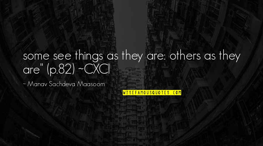 Jesus And The Devil Quotes By Manav Sachdeva Maasoom: some see things as they are: others as