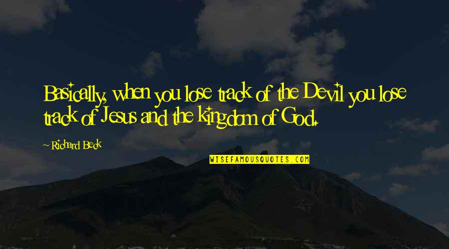 Jesus And The Devil Quotes By Richard Beck: Basically, when you lose track of the Devil