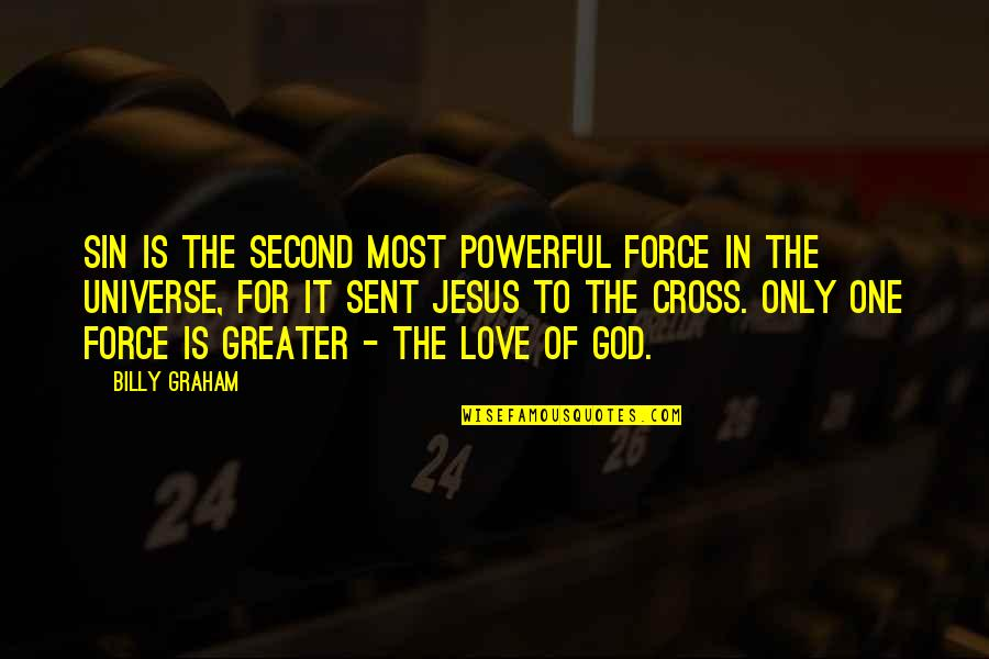 Jesus Cross Quotes By Billy Graham: Sin is the second most powerful force in