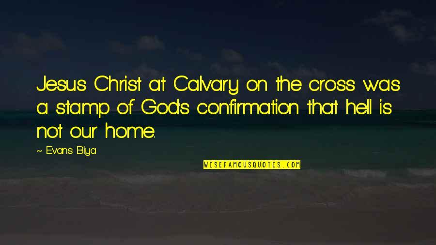 Jesus Cross Quotes By Evans Biya: Jesus Christ at Calvary on the cross was