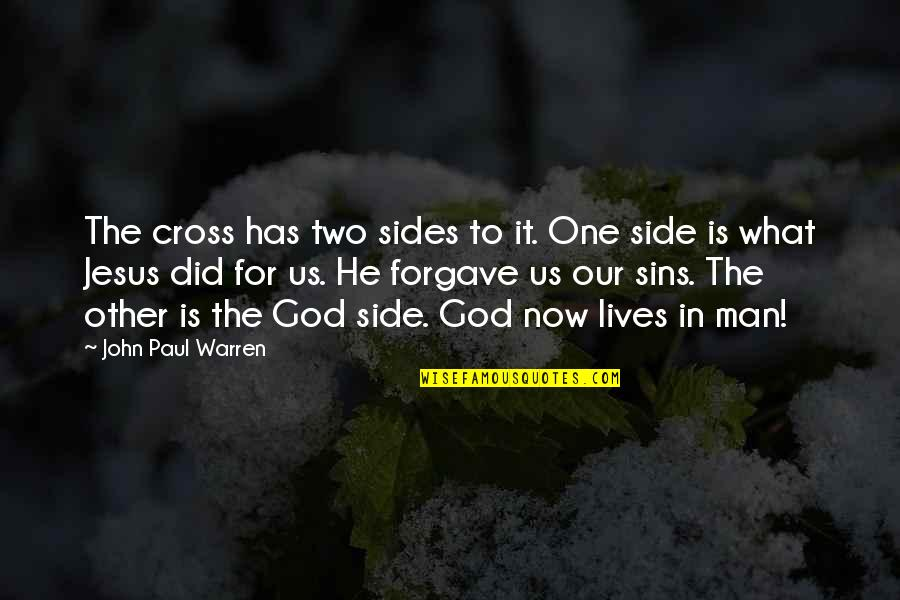 Jesus Cross Quotes By John Paul Warren: The cross has two sides to it. One