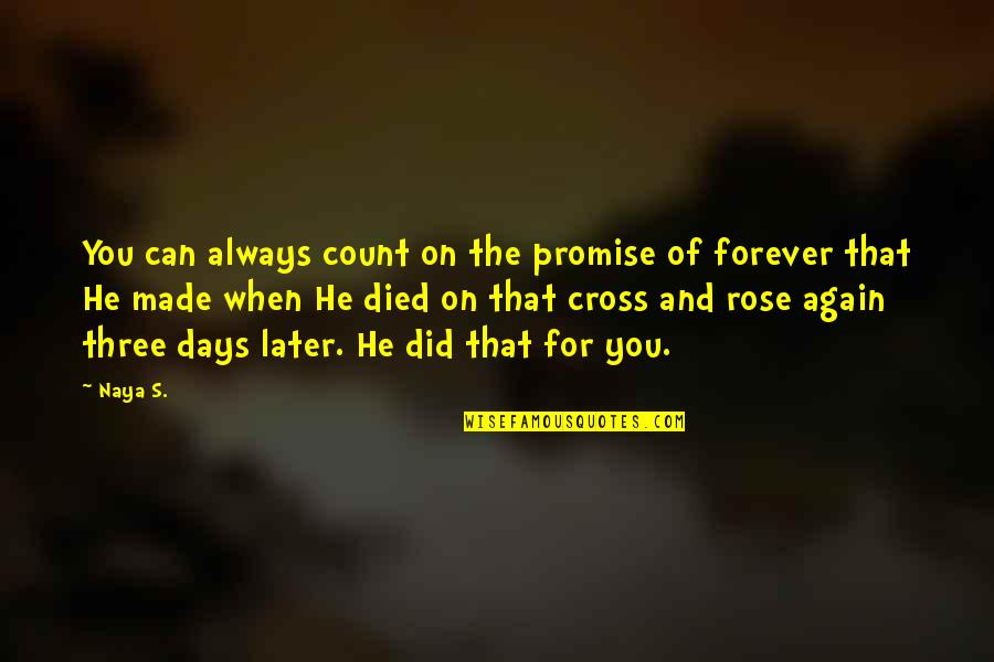 Jesus Cross Quotes By Naya S.: You can always count on the promise of