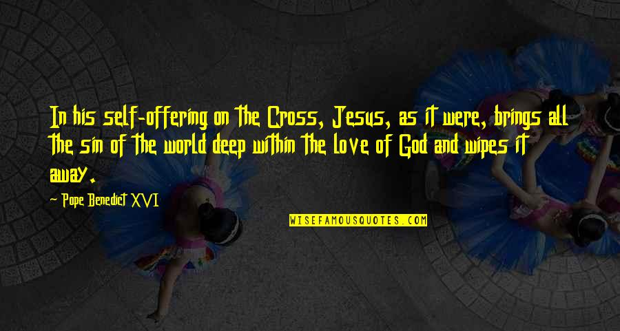 Jesus Cross Quotes By Pope Benedict XVI: In his self-offering on the Cross, Jesus, as