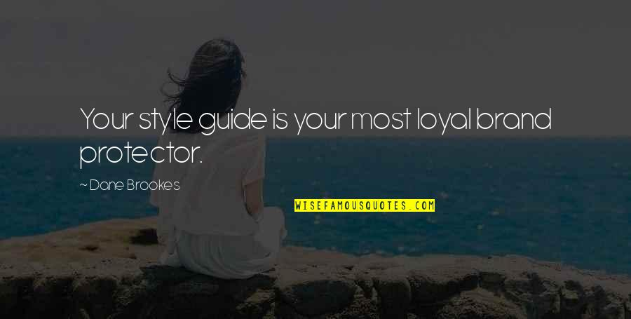Jesus Dying For Our Sins Quotes By Dane Brookes: Your style guide is your most loyal brand