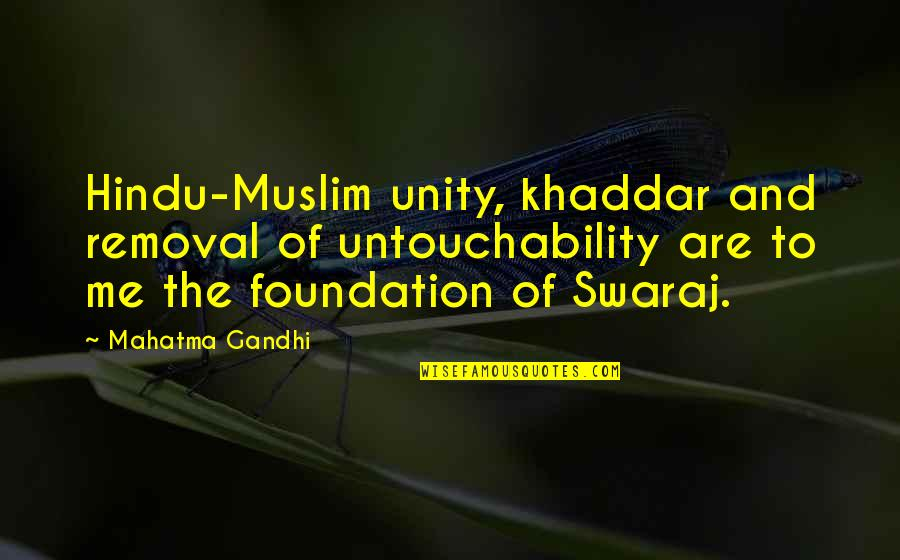 Jesus Dying For Our Sins Quotes By Mahatma Gandhi: Hindu-Muslim unity, khaddar and removal of untouchability are