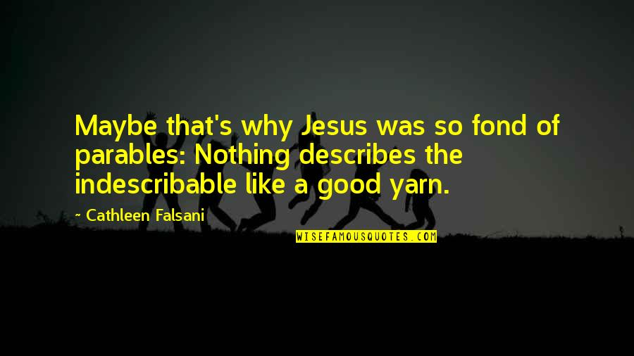 Jesus Grace Quotes By Cathleen Falsani: Maybe that's why Jesus was so fond of