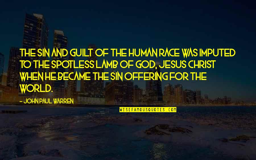 Jesus Grace Quotes By John Paul Warren: The sin and guilt of the human race