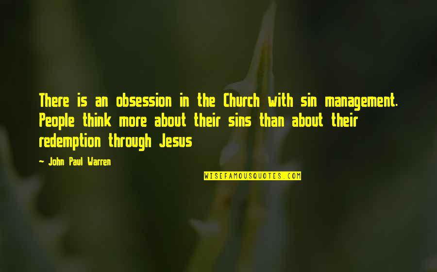 Jesus Grace Quotes By John Paul Warren: There is an obsession in the Church with