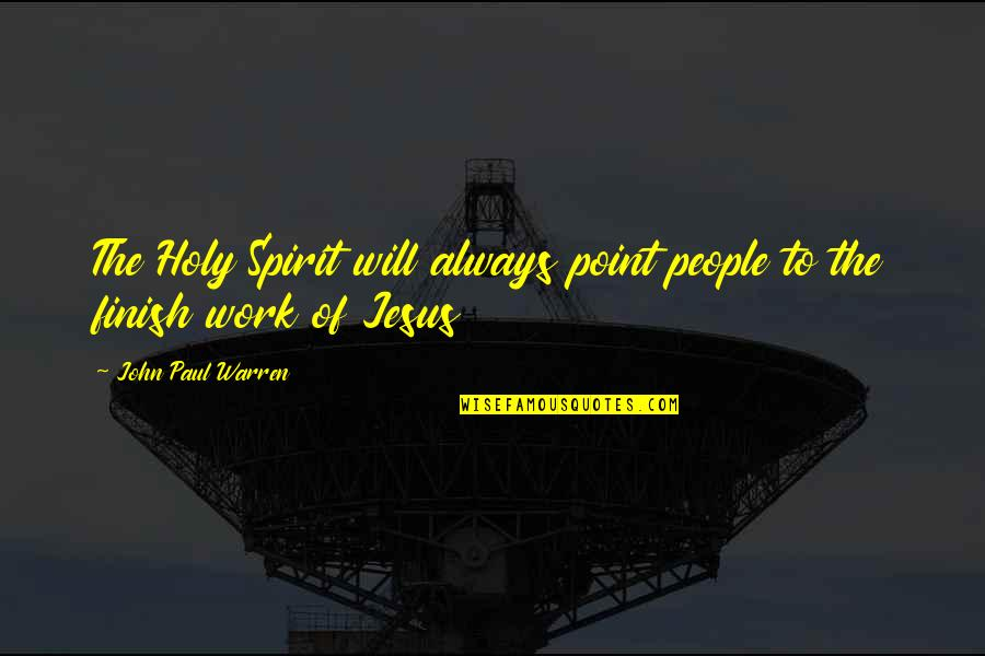 Jesus Grace Quotes By John Paul Warren: The Holy Spirit will always point people to