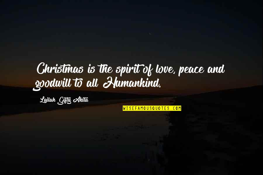 Jesus In Christmas Quotes By Lailah Gifty Akita: Christmas is the spirit of love, peace and