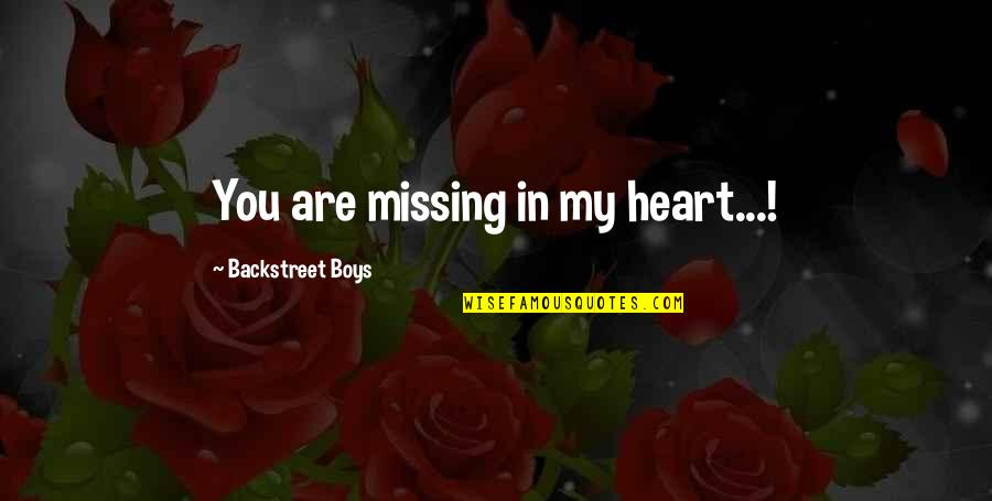Jesus My Only Friend Quotes By Backstreet Boys: You are missing in my heart...!
