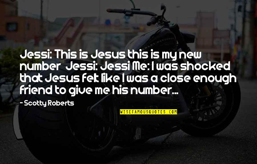 Jesus My Only Friend Quotes By Scotty Roberts: Jessi: This is Jesus this is my new