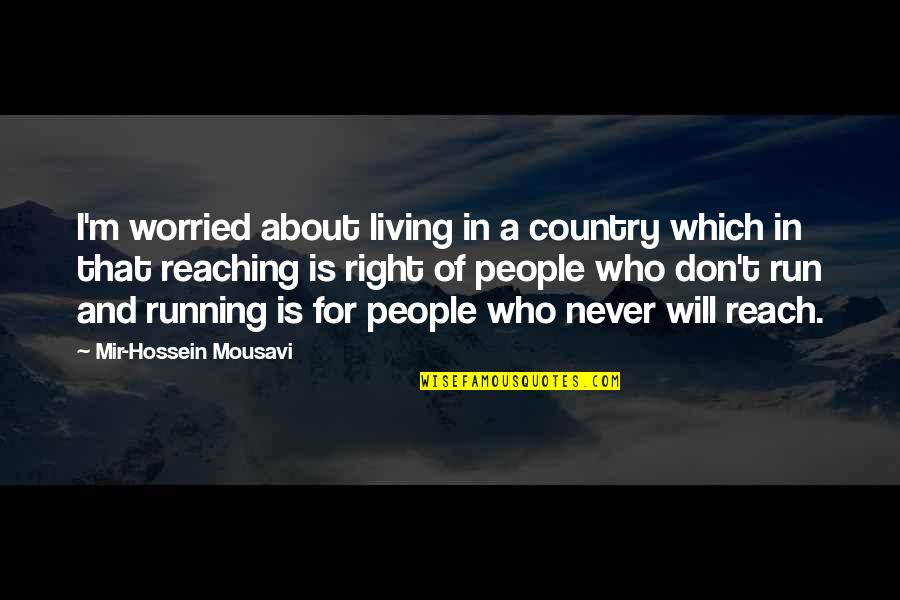 Jesus Set Me Free Quotes By Mir-Hossein Mousavi: I'm worried about living in a country which